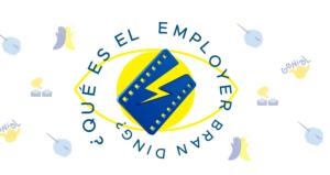 Conoce acerca del Employer Branding